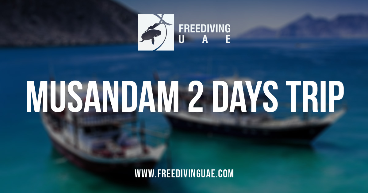 Musandam 2 Days Trip - Freediving in United Arab Emirates. Courses, Certificates and Equipment